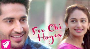 Fer Ohi Hoyea Song – Jassi Gill
