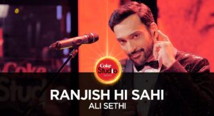 Ranjish Hi Sahi Lyrics – Ali Sethi