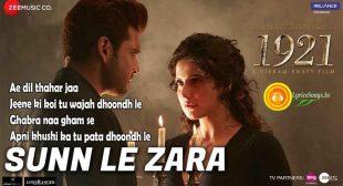 Sunn Le Zara Lyrics – 1921 | Zareen Khan & Karan Kundrra | Arnab Dutta