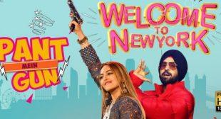 Pant Mein Gun Lyrics – Welcome To New York
