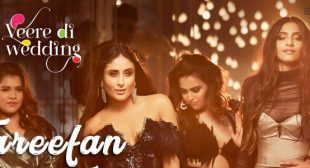 Tareefan Lyrics – Veere Di Wedding