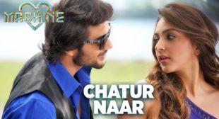 Chatur Naar Lyrics – Machine