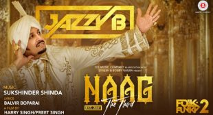 Naag The Third Song – Jazzy B