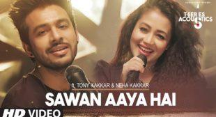 Sawan Aaya Hai Acoustics – Tony Kakkar