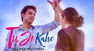 Tu Jo Kahe Lyrics – Palak Muchhal