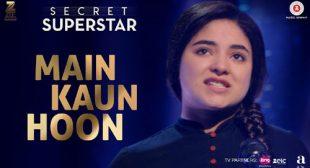 Get Main Kaun Hoon Song of Movie Secret Superstar