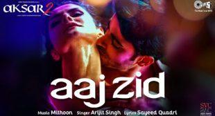 Arijit Singh Song Aaj Zid