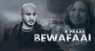 Bewafaai Song by Jaani