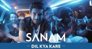 Dil Kya Kare Lyrics – Sanam Puri