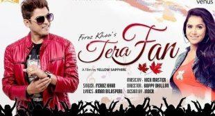 Tera Fan Lyrics – Feroz Khan