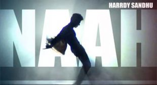 Hardy Sandhu Song Naah is Out Now