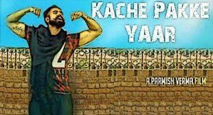 Kache Pakke Yaar Lyrics – Parmish Verma