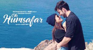 Neha Kakkar's New Song Oh Humsafar