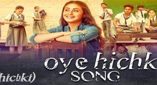 Oye Hichki Lyrics – Rani Mukerji