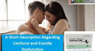 A Short Description Regarding Cenforce and Erectile Dysfunction
