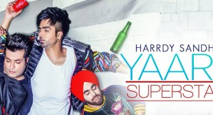 YAAR SUPERSTAR LYRICS – Hardy Sandhu
