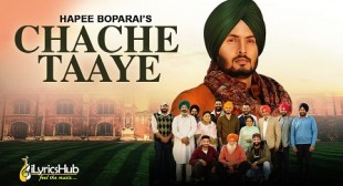 CHACHE TAAYE – HAPEE BOPARAI