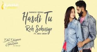HASDI TU REH SOHNIYE – PARMISH VERMA | iLyricsHub