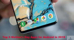 Top 5 Mother's Day Apps for Android in 2019 – Go for Office