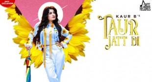 Taur Jatt Di Lyrics by Kaur B