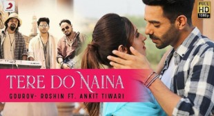 Tere Do Naina Lyrics by Ankit Tiwari