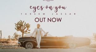 Eyes On You Song Lyrics – Tarsem Jassar