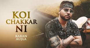 Koi Chakkar Ni Lyrics – Karan Aujla