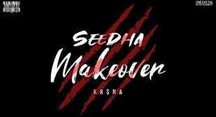 Seedha Makeover Lyrics – Krsna