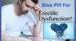 Blue Pill For Erectile Dysfunction Treatment – laurawillsion