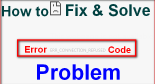 "How to Fix ""Err_Connection_Refused"" Error in Chrome Browser?"