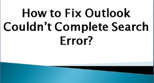 How to Fix Outlook Couldn't Complete Search Error?