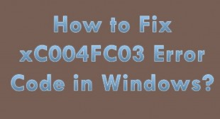 How to Fix xC004FC03 Error Code in Windows?