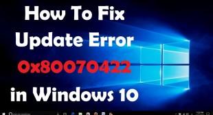 How to Fix 0x80070422 Update Error on Windows 10?