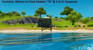 """Fortnite: Where to Find Hidden """"N"""" & E.G.O Outposts – norton.com/setup"""