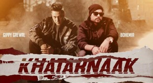Khatarnaak Lyrics – Gippy Grewal