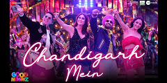 CHANDIGARH MEIN – LYRICS from Good Newwz feat Akshay Kumar