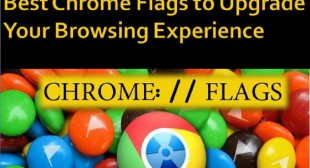 Best Chrome Flags to Upgrade Your Browsing Experience