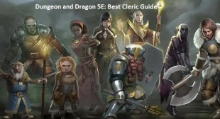 Dungeon and Dragon 5E: Best Cleric Guide