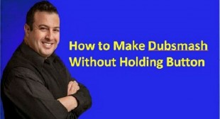How to Make Dubsmash Without Holding Button