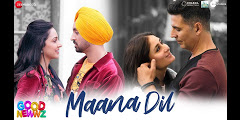 B Praak – MAANA DIL song lyrics from Good Newwz