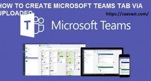 How to Create Microsoft Teams Tab via Uploaded – Avast Activation