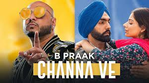 Channa Ve Lyrics – B Praak |Jaani | Ammy virk- Download
