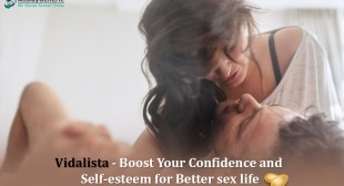 Vidalista – Boost Your Confidence and Self-esteem for Better sex life