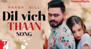 Dil Vich Thaan Lyrics – Prabh Gill