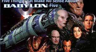 Five Things That Make No Sense About Babylon Five