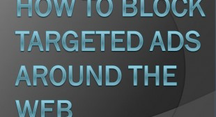How to block Targeted Ads Around the Web
