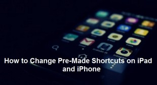 How to Change Pre-Made Shortcuts on iPad and iPhone – Nation Directory