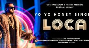 Loca Lyrics – Yo Yo Honey Singh – Latest Song lyrics