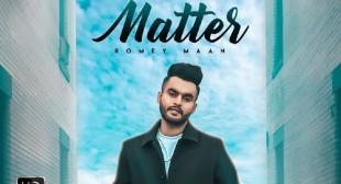 Matter Lyrics – Romey Maan